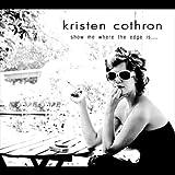 Kristen Cothron Show Me Where the Edge Is