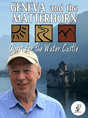Geneva and the Matterhorn: Quest for the Water Castle