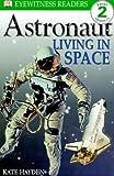 Astronaut-Living-In-Space-Turtleback-School--Library-Binding-Edition-DK-Eyewitness-Readers-Level-2