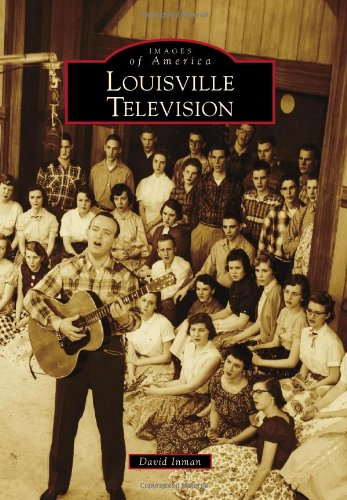 Louisville Television (Images of America Series)