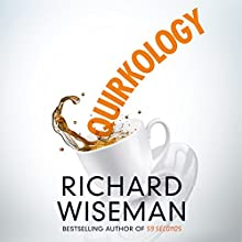 Quirkology: The Curious Science of Everyday Lives Audiobook by Richard Wiseman Narrated by Peter Noble