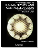 Introduction to plasma physics and controlled fusion. Volume 1, Plasma physics
