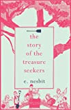 E. Nesbit The Story of the Treasure Seekers (Hesperus Minor)