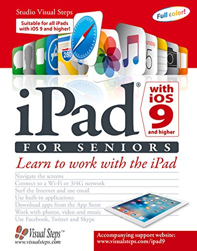 iPad  iOS 9 and Higher for Seniors: Learn to