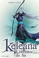 L'h�riti�re du feu: Keleana, tome 3