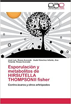 Esporulación y metabolitos de HIRSUTELLA THOMPSONII fisher: Contra
