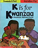 img - for K IS FOR KWANZAA: A KWANZAA ALPHABET BOOK book / textbook / text book
