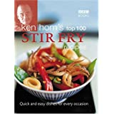 Ken Hom's Top 100 Stir Fry Recipes (BBC Books' Quick & Easy Cookery)by Ken Hom