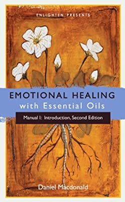 Emotional Healing with Essential Oils, Manual I: Introduction from Enlighten