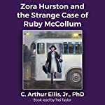 Zora Hurston and the Strange Case of Ruby McCollum | C. Arthur Ellis Jr