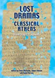 img - for Lost Dramas of Classical Athens: Greek Tragic Fragments (None) book / textbook / text book