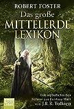 Das gro�e Mittelerde-Lexikon.  Ein alphabetischer F�hrer zur Fantasy-Welt von J.R.R. Tolkien - Robert Foster