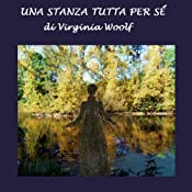 Una stanza tutta per sé [A Room of One's Own] | [Virginia Woolf]