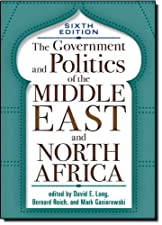 The Government and Politics of the Middle East and North Africa by Mark Gasiorowski