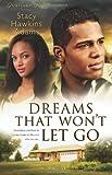 Dreams That Won't Let Go: A Novel (Jubilant Soul)