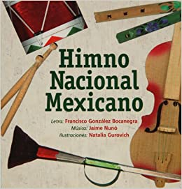 Himno Nacional Mexicano (Spanish Edition) (Spanish) Board book