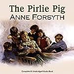 The Pirlie Pig | Anne Forsyth