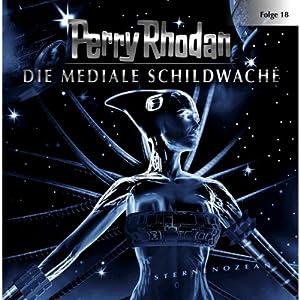 Die Mediale Schildwache (Perry Rhodan Sternenozean 18) Hörspiel