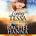 Loving Tessa: January Cove, Book 2 Audiobook by Rachel Hanna Narrated by Avie Paige