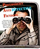 "Postmodern Anti-Detective Fictions: A brief analysis in view of Paul Austers ""City of Glass"", Mark Haddons ""The Curious Incident of the Dog in the Night-Time"", and Borges ""Death and the Compass"""