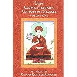 Karma Chakme's Mountain Dharma: Volume Oneby Khenpo Ringpoche