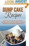 Dump Cake Recipes: Make Your House Sm...
