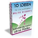"""10 Ideen f�r ein profitables Online Gesch�ft - Selbst�ndig machen Ohne Risikovon """"Hildegard Weiss"""""""