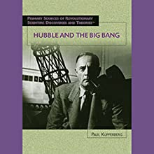 Hubble and the Big Bang: Scientific Discoveries (       UNABRIDGED) by Paul Kupperberg Narrated by Jay Snyder