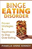 img - for Binge Eating Disorder: Proven Strategies & Treatments to Stop Over Eating book / textbook / text book