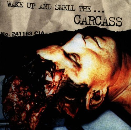 Wake Up and Smell the... Carcass
