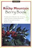 img - for The Rocky Mountain Berry Book (Berry Books) book / textbook / text book