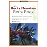 The Rocky Mountain Berry Book (Berry Books) ~ Bob Krumm