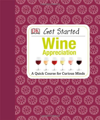 Get Started: Wine Appreciation by David Williams