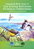Sarah Sanders Important Bird Areas in the United Kingdom Overseas Territories: Priority Sites for Conservation