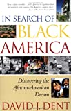 In Search of Black America: Discovering the African-American Dream