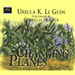 Changing Planes   Ursula K. Le Guin