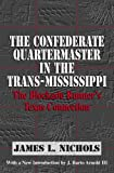 The Confederate Quartermaster in the Trans-Mississippi: The Blockade Runners Texas Connection