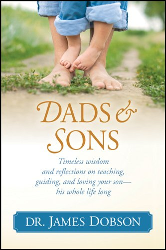 James Dr Dobson - Dads and Sons