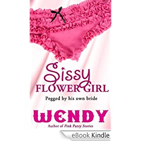 Sissy Flower Girl (Baby Sissy Girl Forced Into Panties and Diapers)