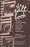 img - for The Salt Book: Lobstering, Sea Moss Pudding, Stone Walls, Rum Running, Maple Syrup, Snowshoes, and Other Yankee Doings book / textbook / text book