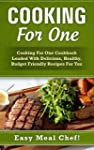 Cooking For One: Cooking For One Cook...