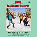 The Mystery in the Snow: The Boxcar Children Mysteries, Book 32 Audiobook by Gertrude Chandler Warner Narrated by Tim Gregory