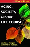 img - for Aging, Society, and the Life Course: Third Edition book / textbook / text book