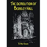 Ghost Story - The Demolition of Berkley Hallby Andy Downs