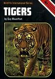 Tigers (Wildlife international series) (0715362836) by Mountfort, Guy