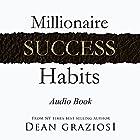 Millionaire Success Habits Hörbuch von Dean Graziosi Gesprochen von: Mark Steinbeck