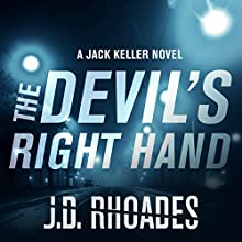 The Devil's Right Hand: Jack Keller, Book 1 (       UNABRIDGED) by J. D. Rhoades Narrated by Christopher Kipiniak