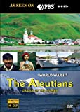 PBS : The Aleutians: Cradle of the Storms - World War II