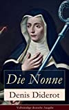 Die Nonne - Vollst�ndige deutsche Ausgabe: Historischer Roman: Basiert auf der Tatsache