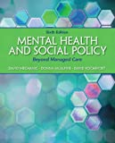 Mental Health and Social Policy: Beyond Managed Care Plus MySearchLab with eText -- Access Card Package (6th Edition) (Advancing Core Competencies)